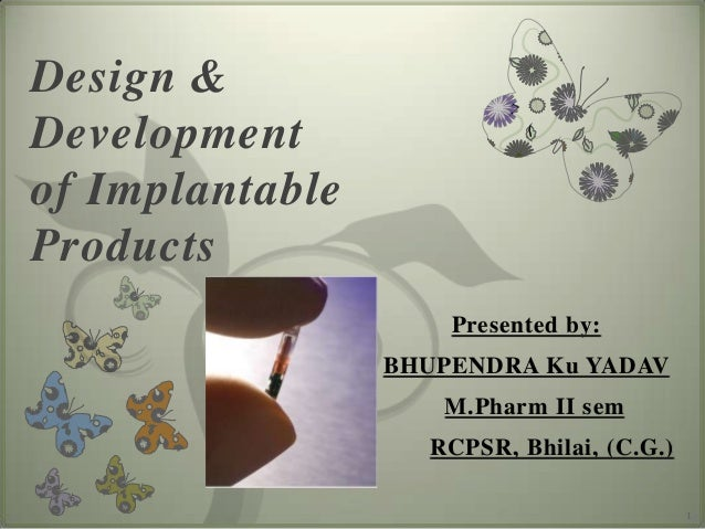 Design & development of implantable products: By Bhupendra Yadav