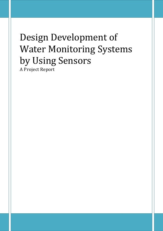 Design Development of Water Monitoring Systems by Using Sensors A Project Report