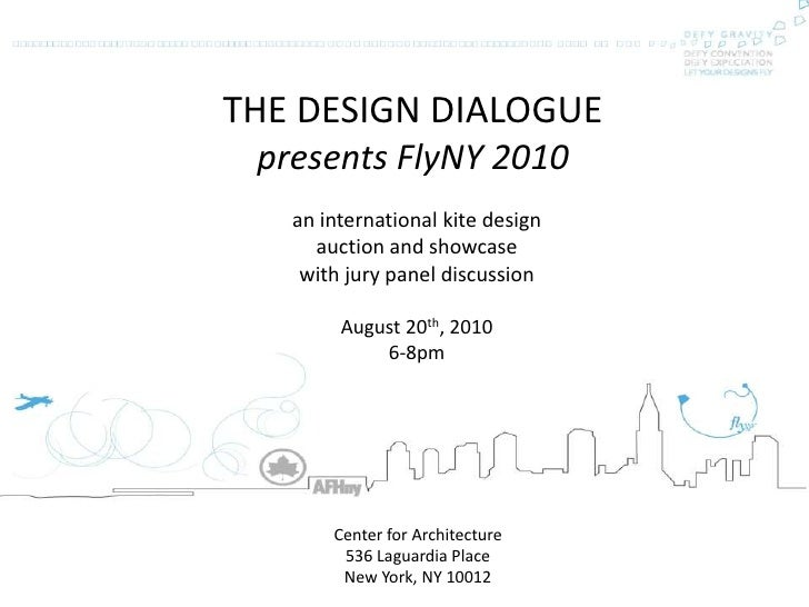 THE DESIGN DIALOGUE<br />presents FlyNY 2010 <br />an international kite design <br />auction and showcase<br />with jury ...