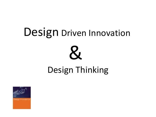 Design Driven Innovation  &  Design Thinking