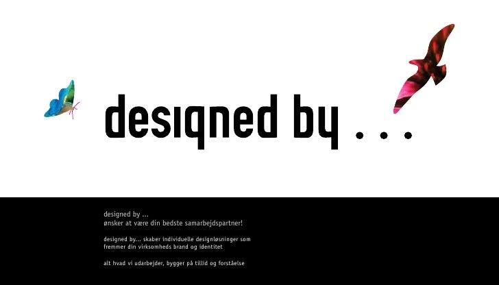 designed by ... ønsker at være din bedste samarbejdspartner! logo designed by... skaber individuelle designløsninger som f...