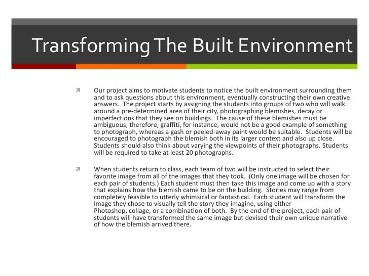 Transforming The Built Environment <br />Our project aims to motivate students to notice the built environment surrounding...