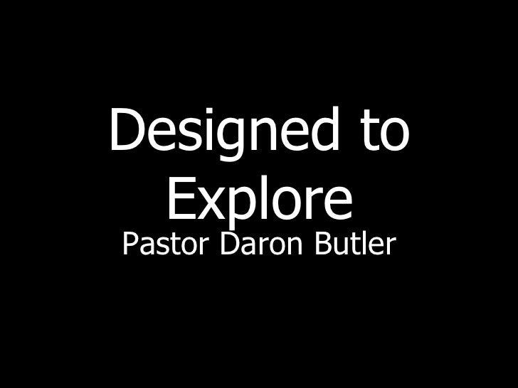 Designed to Explore Pastor Daron Butler