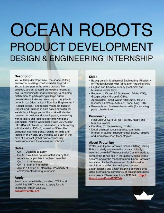 OCEAN ROBOTS PRODUCT DEVELOPMENT DESIGN & ENGINEERING INTERNSHIP Description You will help develop Protei, the shape-shift...