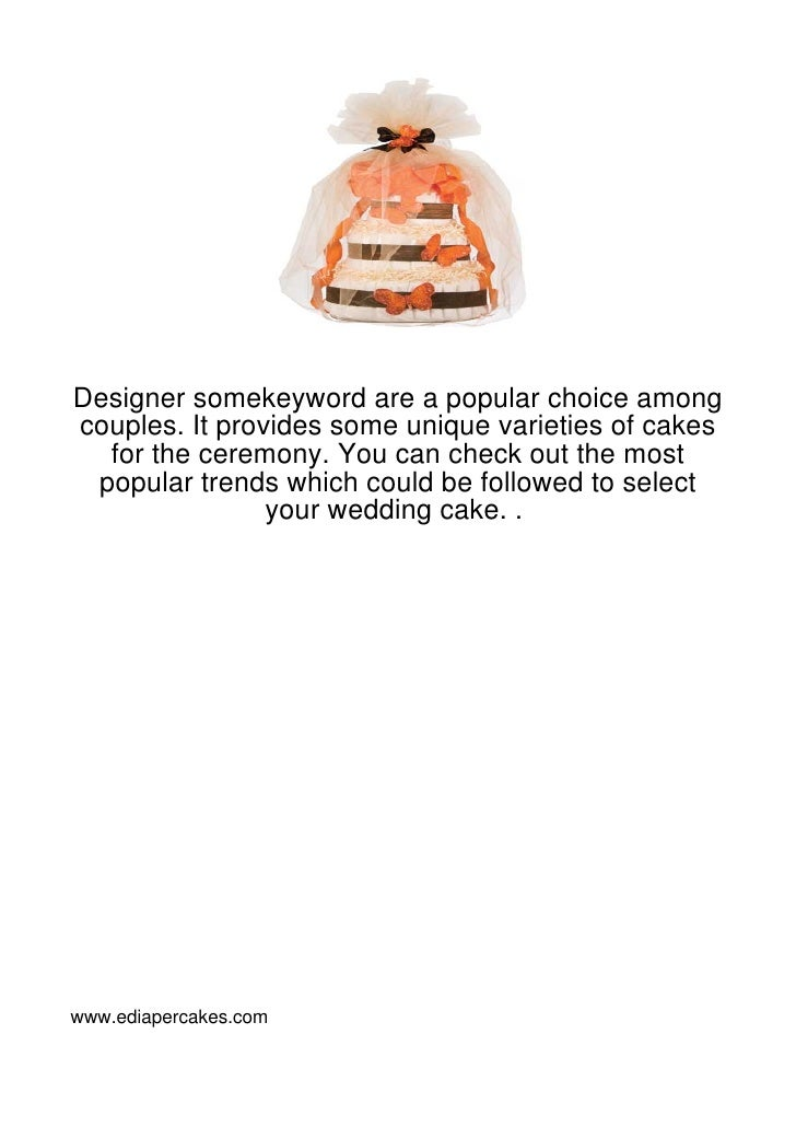 Designer somekeyword are a popular choice amongcouples. It provides some unique varieties of cakes  for the ceremony. You ...