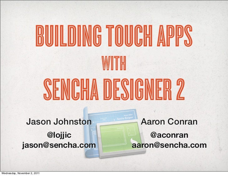 BUILDING TOUCH APPS                                     WITH                              SENCHA DESIGNER 2               ...