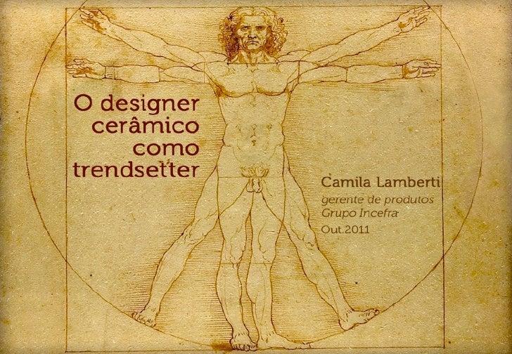 Designer ceramico como trendsetter 2011