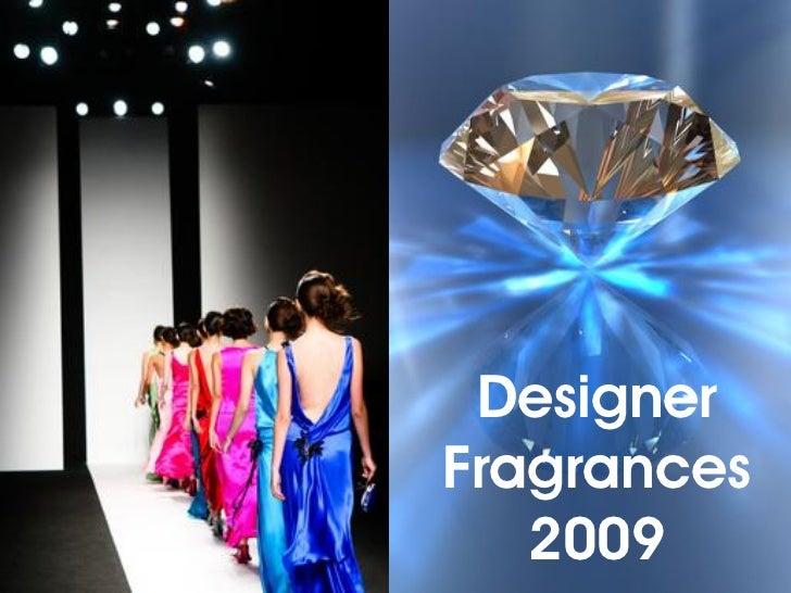 Designer fragrances 2009