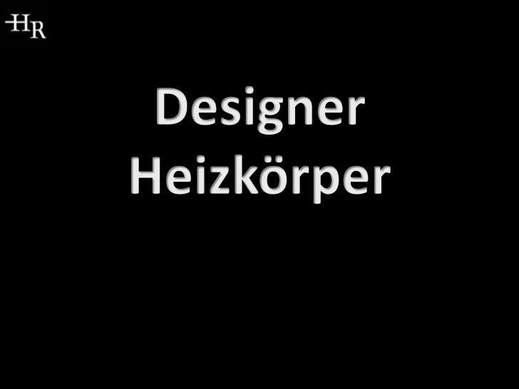 Designer Heizkörper