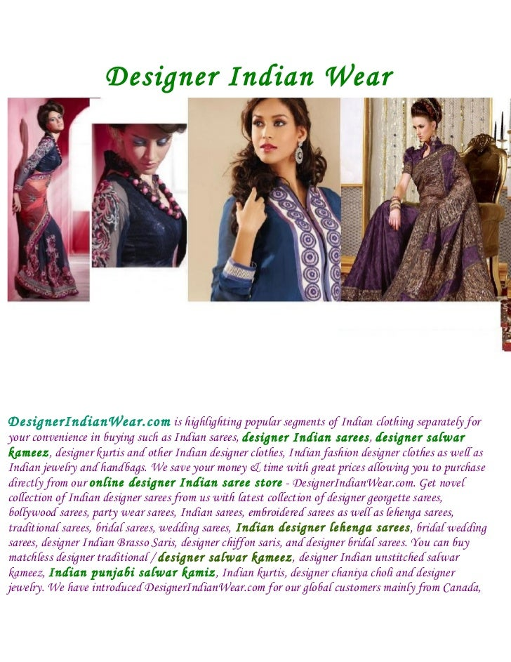 Designer Indian WearDesignerIndianWear.com is highlighting popular segments of Indian clothing separately foryour convenie...