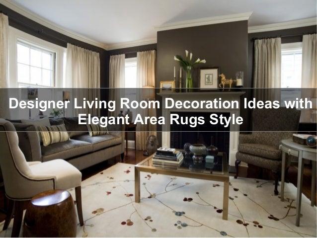 Designer living room decoration ideas with elegant area for Area rug ideas for living room