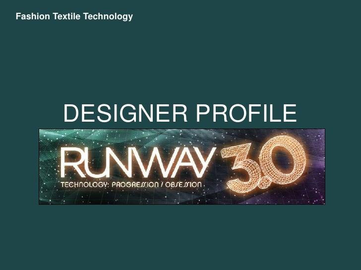 DESIGNER PROFILE<br />Fashion Textile Technology<br />