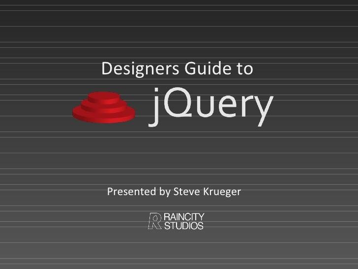Designers Guide to Presented by Steve Krueger