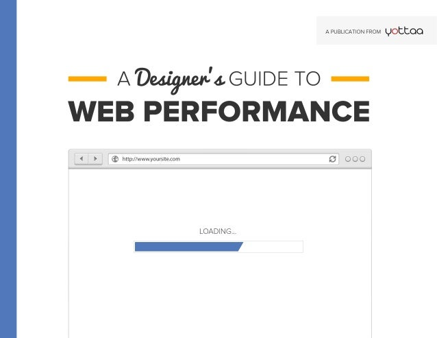 Designers Guide to Web Performance Yotta 2013
