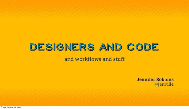Designers and Code and Workflows and Stuff