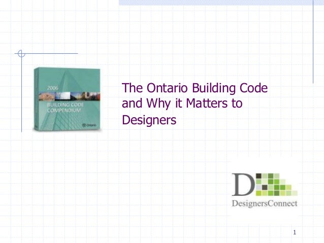 1The Ontario Building Codeand Why it Matters toDesigners