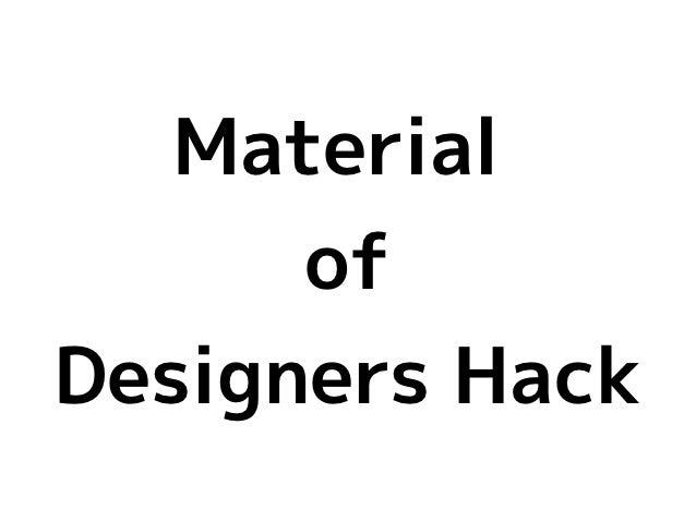 Designers hack