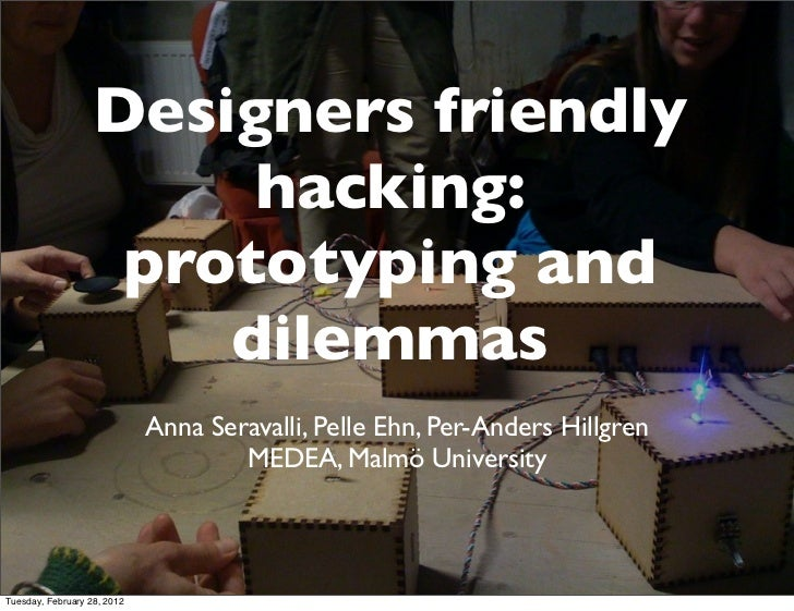 Designers friendly hacking: prototyping and dilemmas
