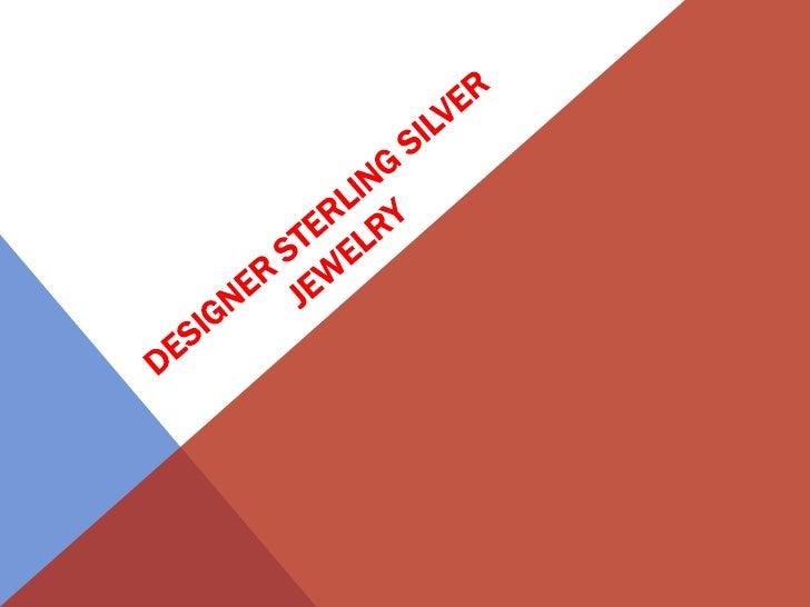 Designer Sterling Silver Jewelry