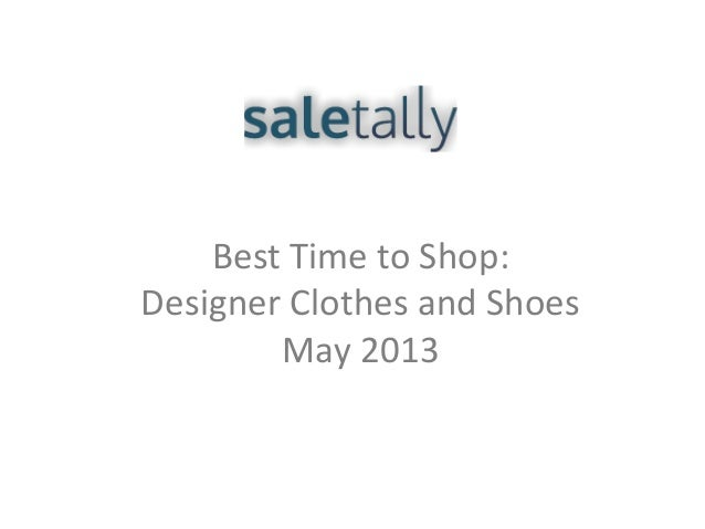 Best Time to Shop:Designer Clothes and ShoesMay 2013