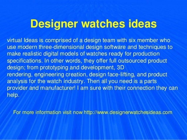 Designer watches ideas virtual Ideas is comprised of a design team with six member who use modern three-dimensional design...