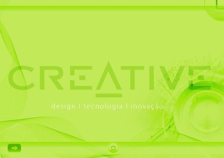 Contexto Histórico da Marca  Creative é uma das empresas líderes mundiais em produtos de entretenimento digital voltados a...