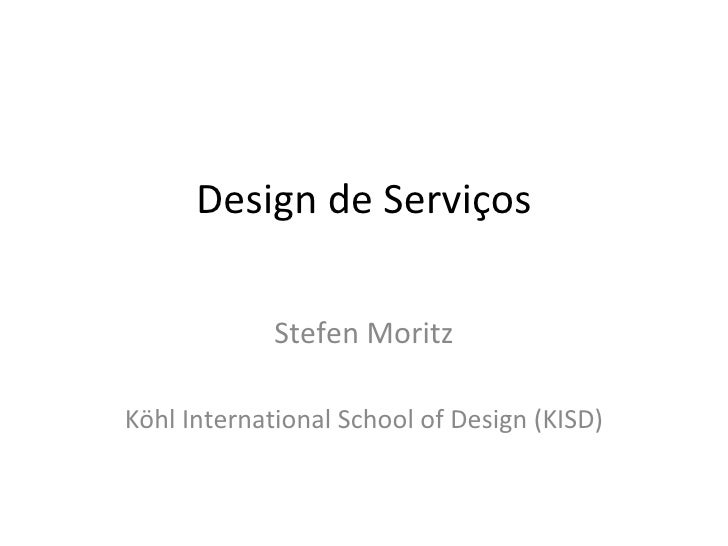 Design de Serviços Stefen Moritz Köhl International School of Design (KISD)