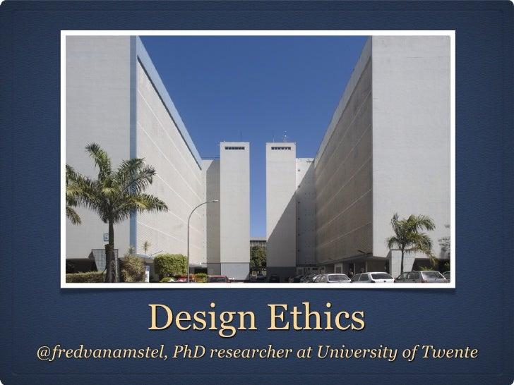 Design Ethics@fredvanamstel, PhD researcher at University of Twente