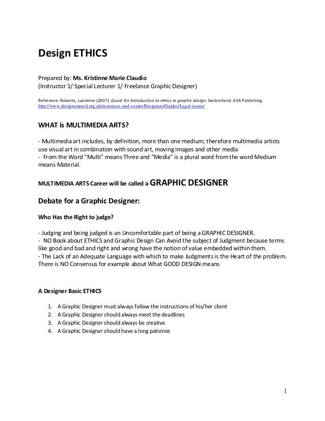 1 Design ETHICS Prepared by: Ms. Kristinne Marie Claudio (Instructor 1/ Special Lecturer 1/ Freelance Graphic Designer) Re...