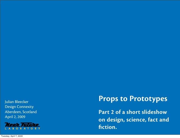 Props to Prototypes: Design Fiction Part 2 Design Connexity 2009