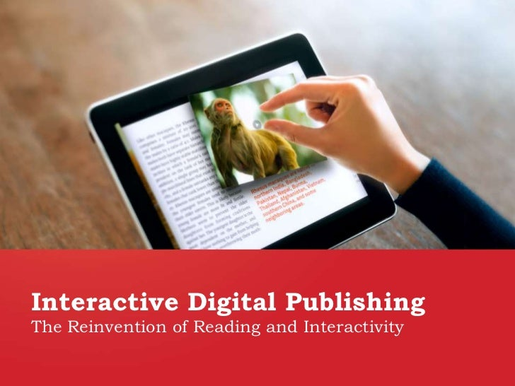 Interactive Digital PublishingThe Reinvention of Reading and Interactivity