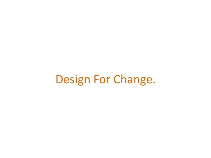 Design for change access