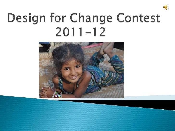 Design for Change Contest2011-12  <br />