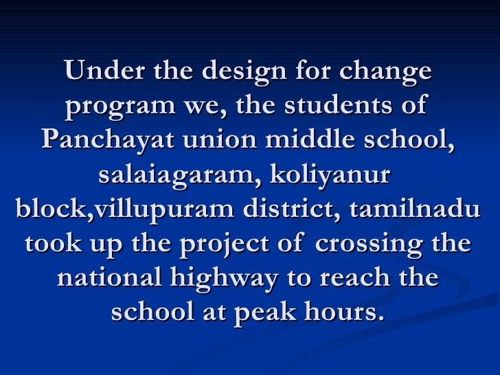 Under the design for change program we, the students of Panchayat union middle school, salaiagaram, koliyanur  block,villu...