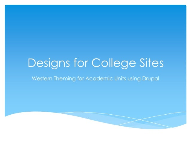 Designs for College SitesWestern Theming for Academic Units using Drupal