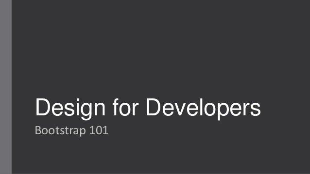 Design for Developers Bootstrap 101