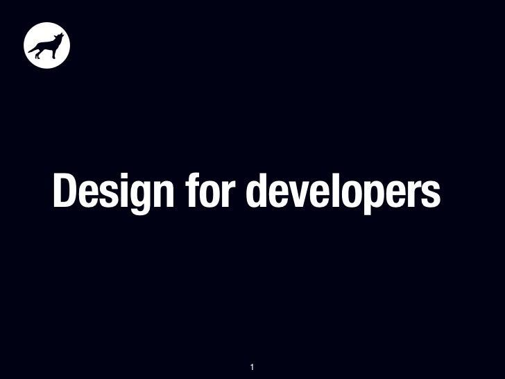 Design for developers          1