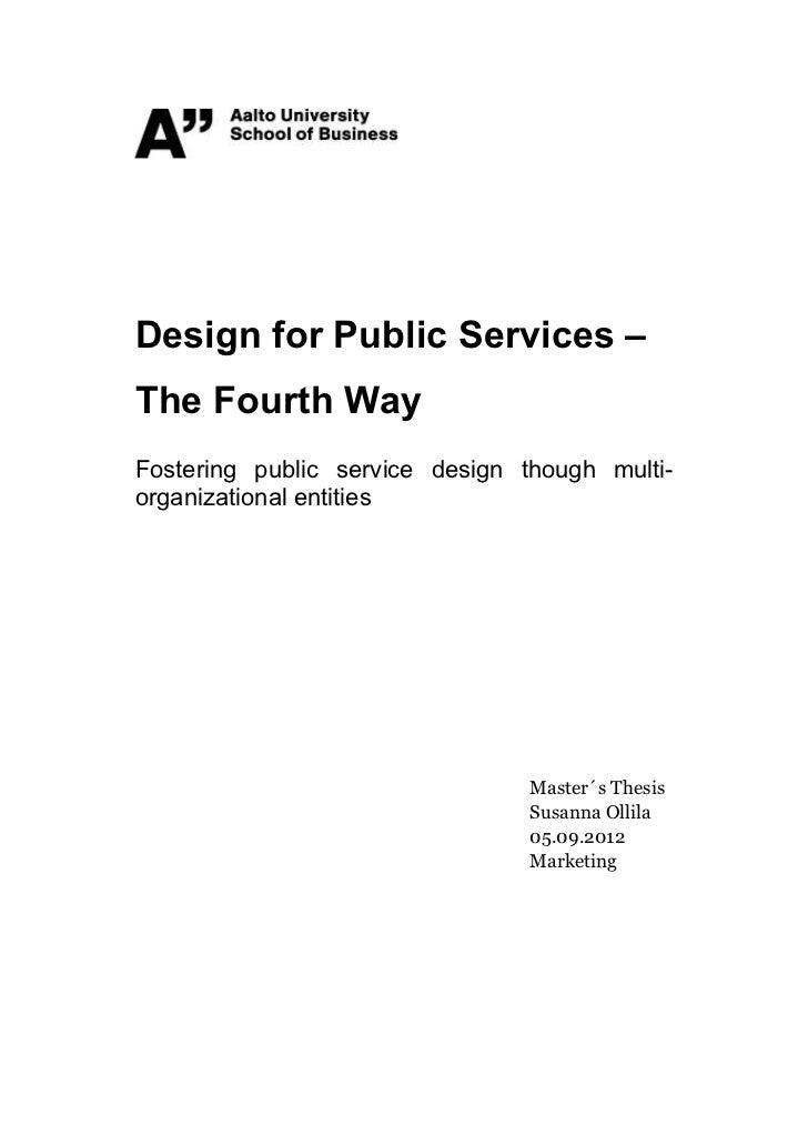 Design for Public Services –The Fourth WayFostering public service design though multi-organizational enti...