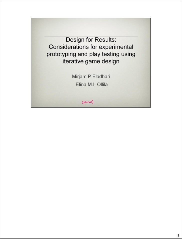 Design for results - Considerations for experimental prototyping and play testing using iterative game design
