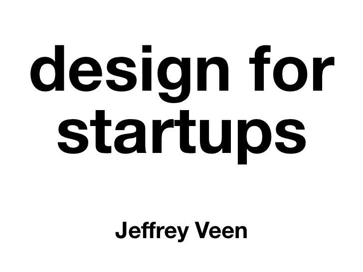 design for  startups   Jeffrey Veen