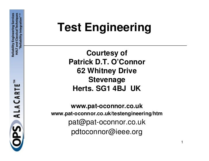 Test Engineering           Courtesy of      Patrick D.T. O'Connor        62 Whitney Drive            Stevenage       Herts...