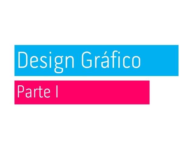 Parte I  Design Gráfico