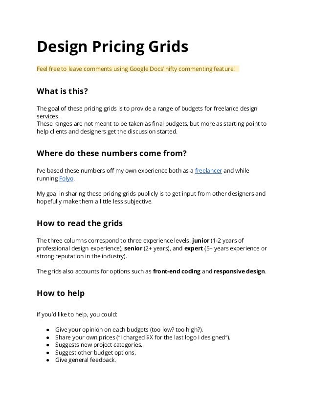 Design Pricing Grids Feel free to leave comments using Google Docs' nifty commenting feature! What is this? The goal of th...