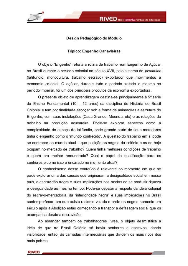 """Design Pedagógico do Módulo                       Tópico: Engenho Canavieiras      O objeto """"Engenho"""" retrata a rotina de ..."""