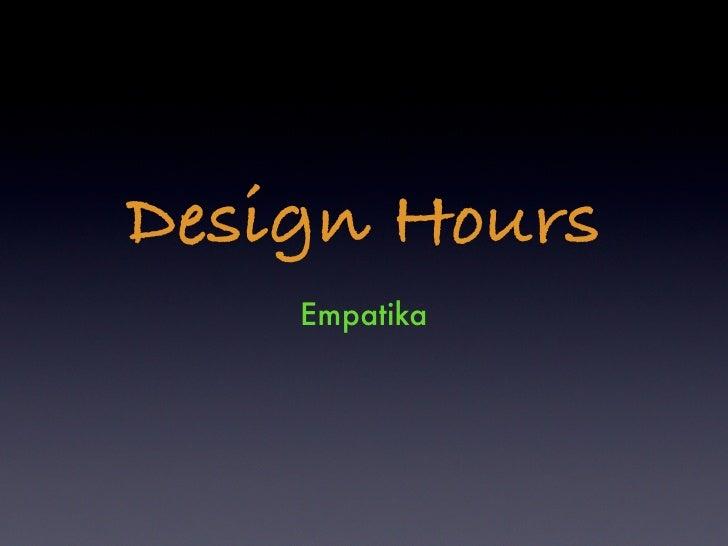 Design Hours    Empatika