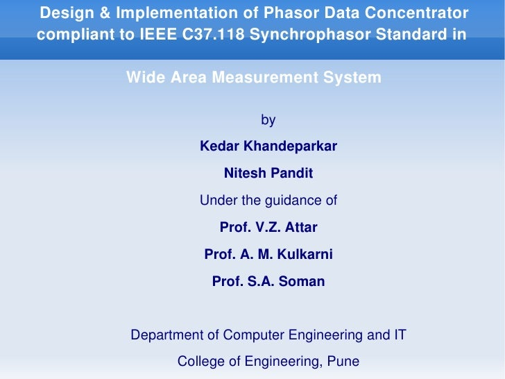 Design & implementation of phasor data concentrator compliant to ieee c37.118 synchrophasor standard in wide area measurement system