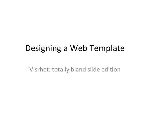 Designing a Web Template Visrhet: totally bland slide edition