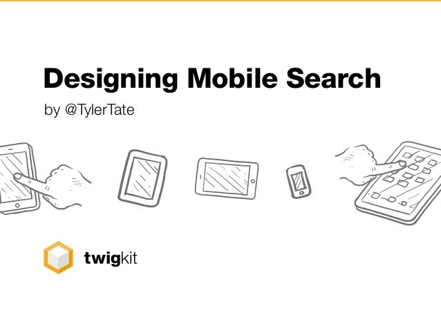 Designing Mobile Search by @TylerTate