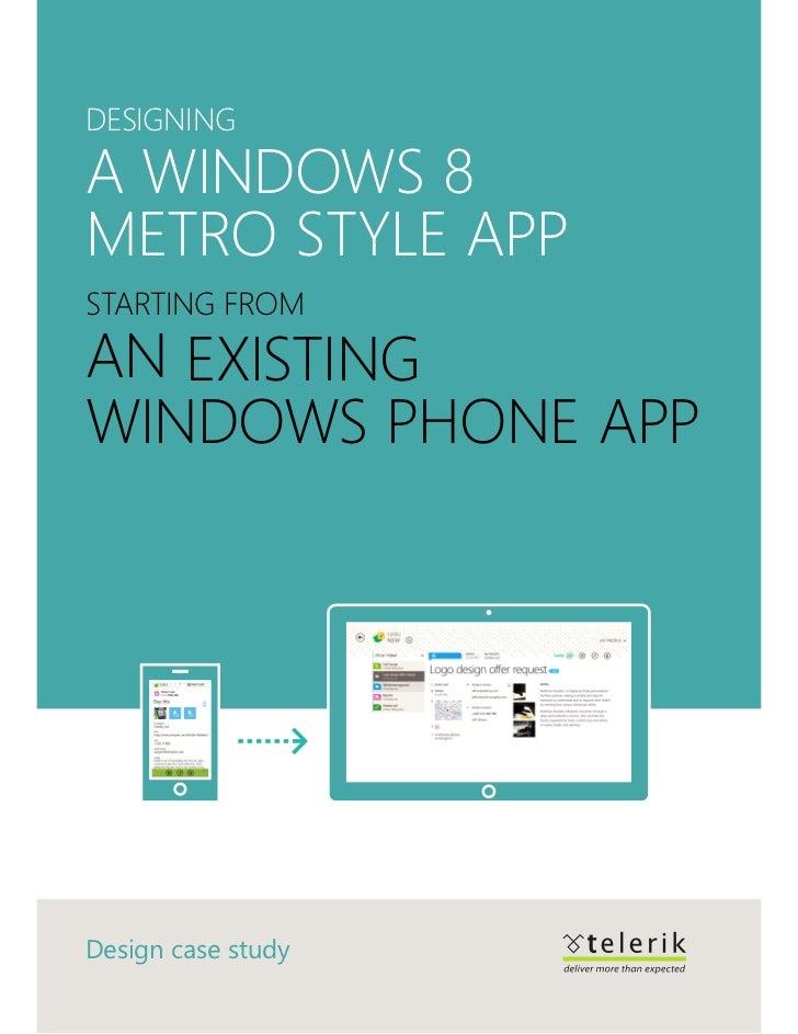 Designinga Windows 8Metro style appstarting froman existingWindows Phone appDesign case study