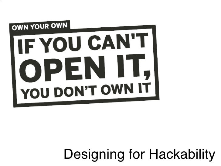 Designing for Hackability
